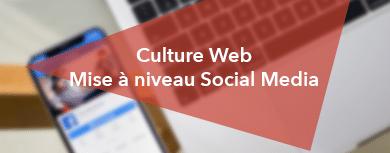 Mise à niveau Social media, Culture numérique, découverte du web et du social media