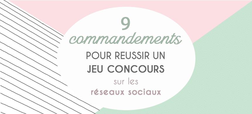 9 Commandements Pour Un Jeu Concours Reussi Sur Les Reseaux Sociaux